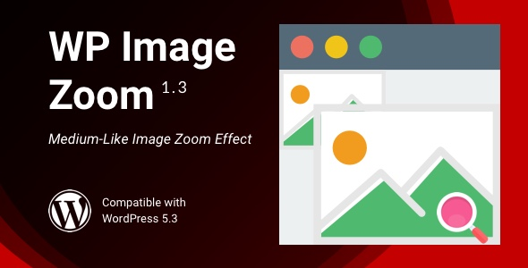 ✌WP Image Zoom | Medium Like Image Zoom / Lightbox for WordPress Nulled