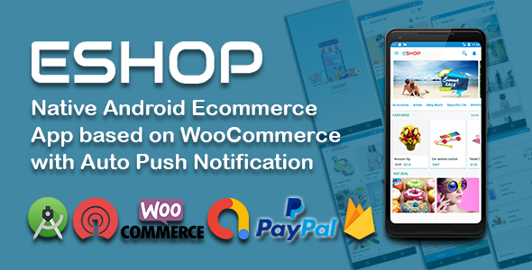 ✅ ESHOP – Native Android Ecommerce App based on WooCommerce with Auto Push Notification Nulled