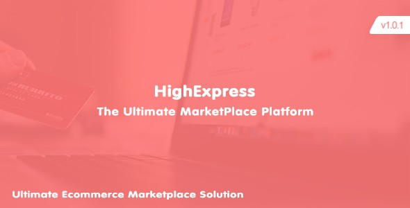 ✌HighExpress – The Ultimate PHP Multi-Vendor eCommerce Marketplace Nulled