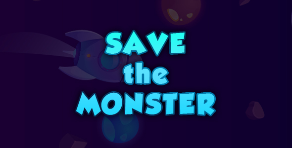 ✅ SAVE the MONSTER! Construct 3. PC, HTML5, Mobile+AdMob Nulled