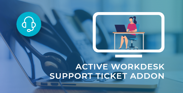 ✌Active Workdesk Support Ticket Add-on Nulled